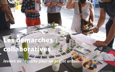 Les démarches collaboratives, leviers de réussite pour un projet urbain