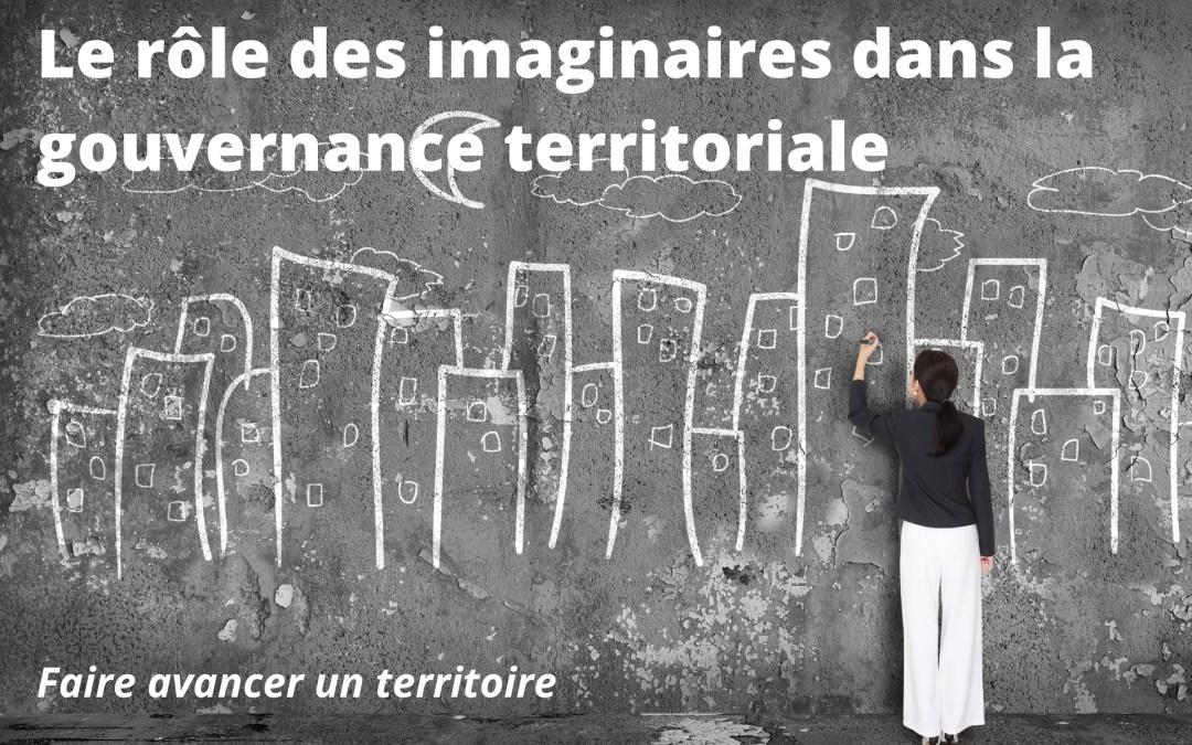 Faire avancer un territoire : le rôle des imaginaires dans la gouvernance territoriale