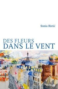 Des fleurs dans le vent (Broché) - Sonia Ristic
