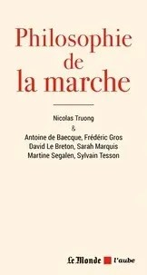 Philosophie de la marche (Broché) - Nicolas Truong, Sylvain Tesson, Martine Segalen, Sarah Marquis