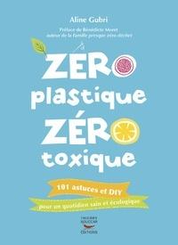 Zéro plastique zéro toxique (Dos carré collé) - Aline Gubri