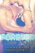 Review: Forever Too Far (#3, Too Far) by Abbi Glines