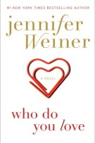 Review: Who Do You Love by Jennifer Weiner