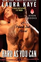 Review + Interview with Shane: Hard As You Can (#2, Hard Ink) by Laura Kaye