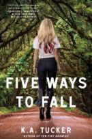 Review: Five Ways to Fall (#4, Ten Tiny Breaths) by K.A. Tucker