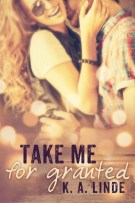 Review: Take Me For Granted (#1, Take Me) by K.A. Linde