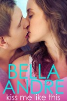 Review: Kiss Me Like This (#1, The Morrisons) by Bella Andre