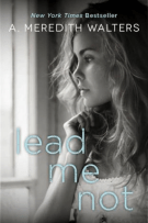Review + Excerpt + Giveaway: Lead Me Not by A. Meredith Walters