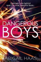Review: Dangerous Boys by Abigail Haas