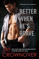 Review + Excerpt: Better When He's Brave (#3, Welcome to the Point) by Jay Crownover