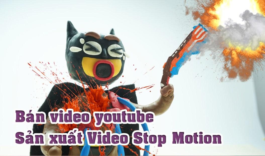 Bán video youtube – Làm phim stop motion animation độc quyền tại Việt Nam