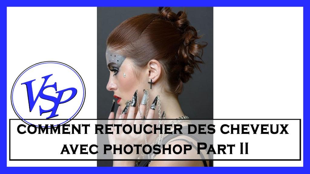 Retoucher des cheveux avec photoshop Part II