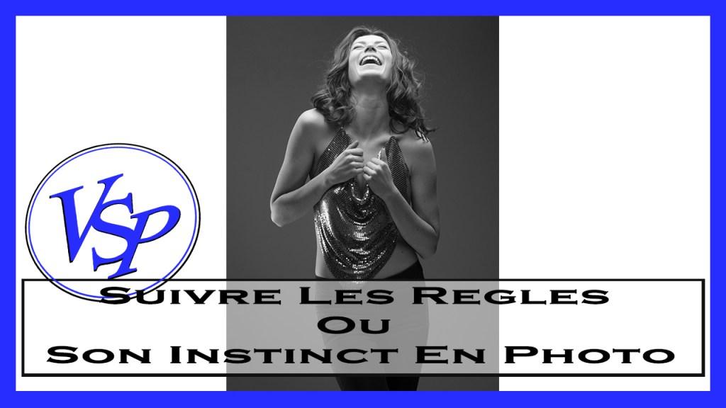 Suivre Les Regles Ou Son Instinct En Photo