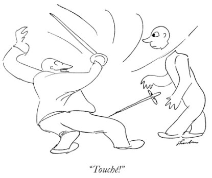 """""""Touché!"""" (Man says after slicing the head off of fencing partner.)"""