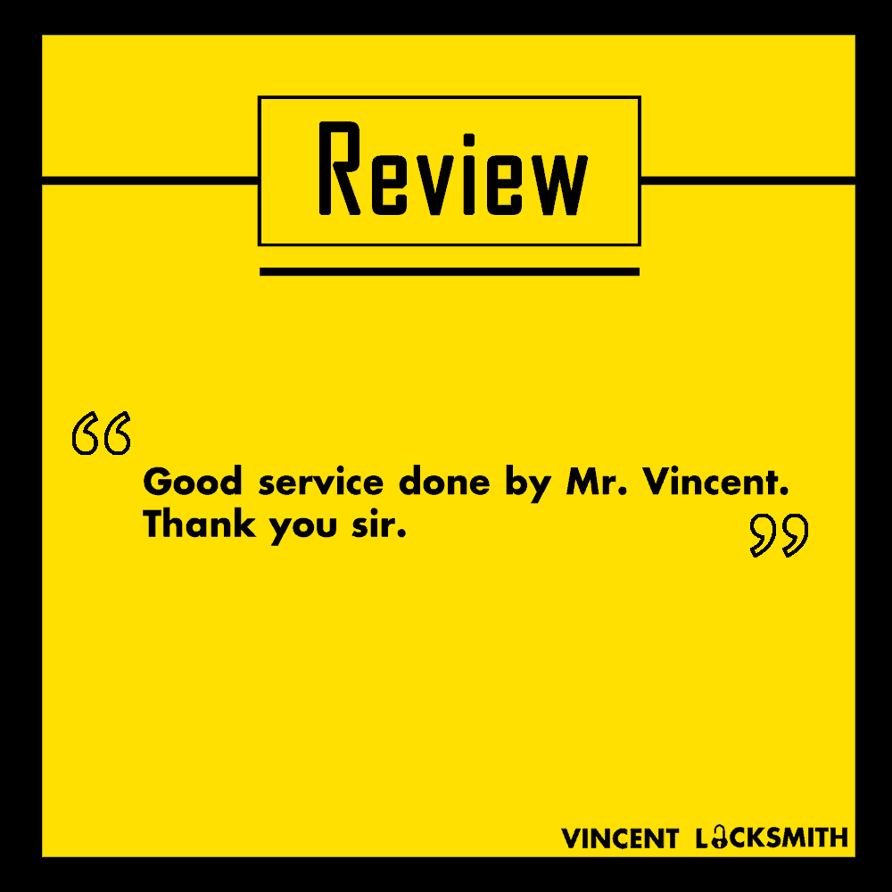A review of Vincent Locksmith that reads: Good service done by Mr Vincent.