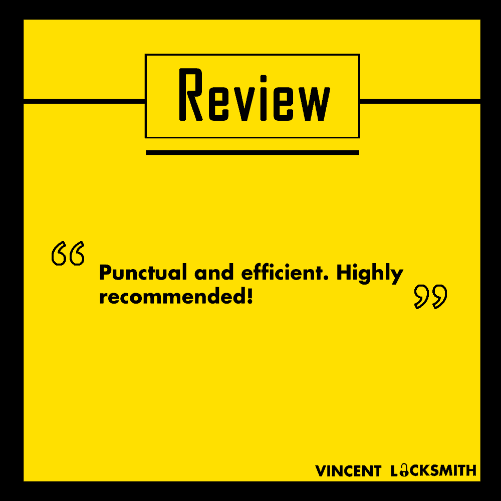 A review for Vincent Locksmith that reads: Punctual and efficient. Highly recommended!""