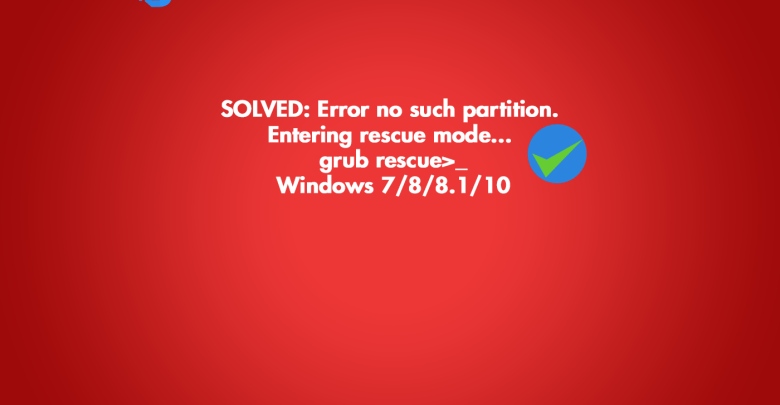 Grub rescue SOLVED: Error no such partition  Entering rescue