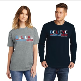Tee Shirt Believe in your greatness