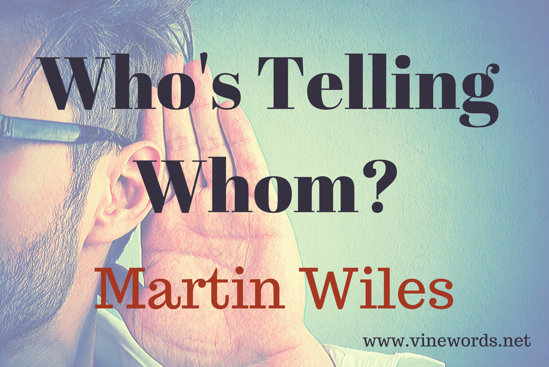 Martin Wiles: Who's Telling Whom?