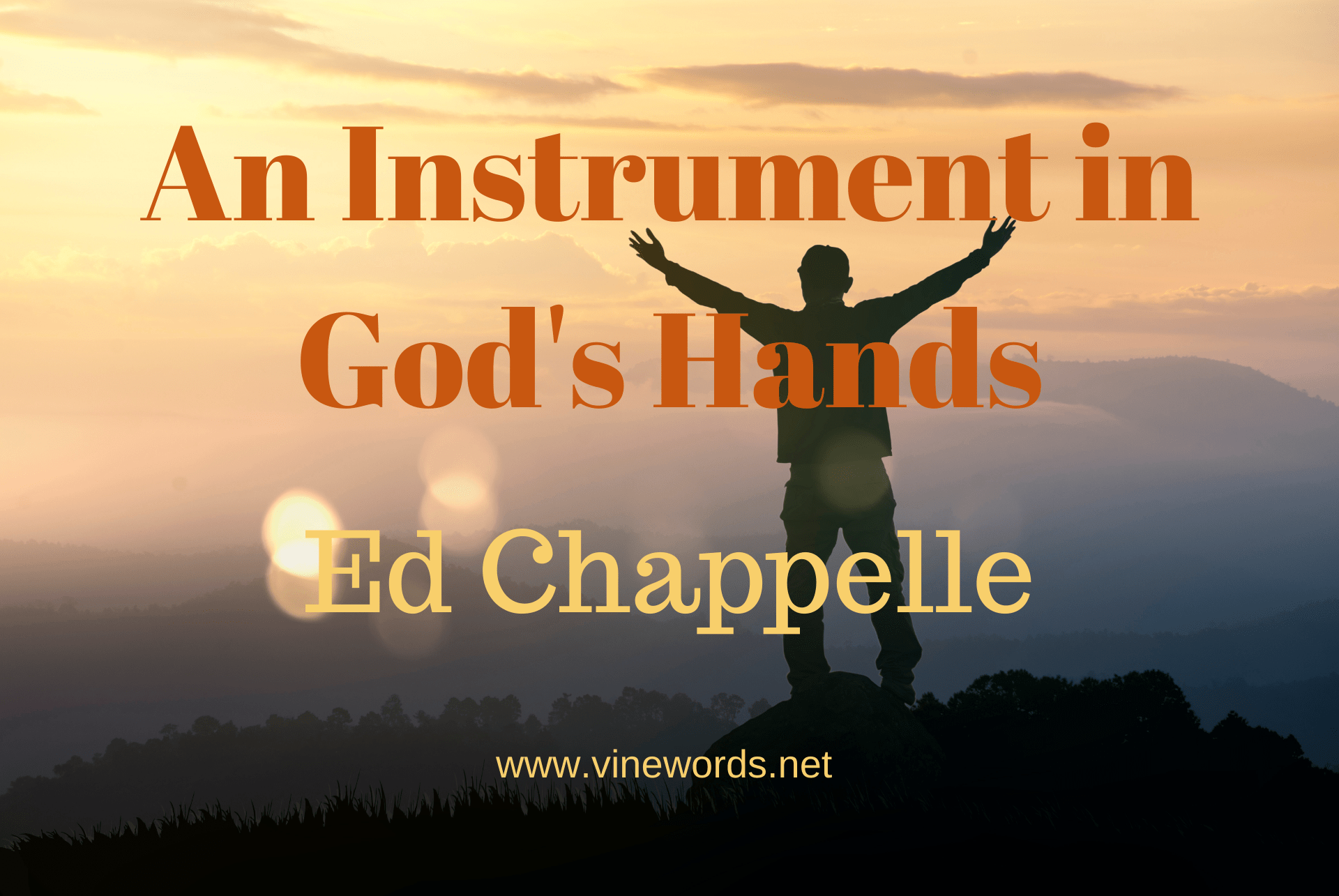 Ed Chappelle: An Instrument In God's Hands