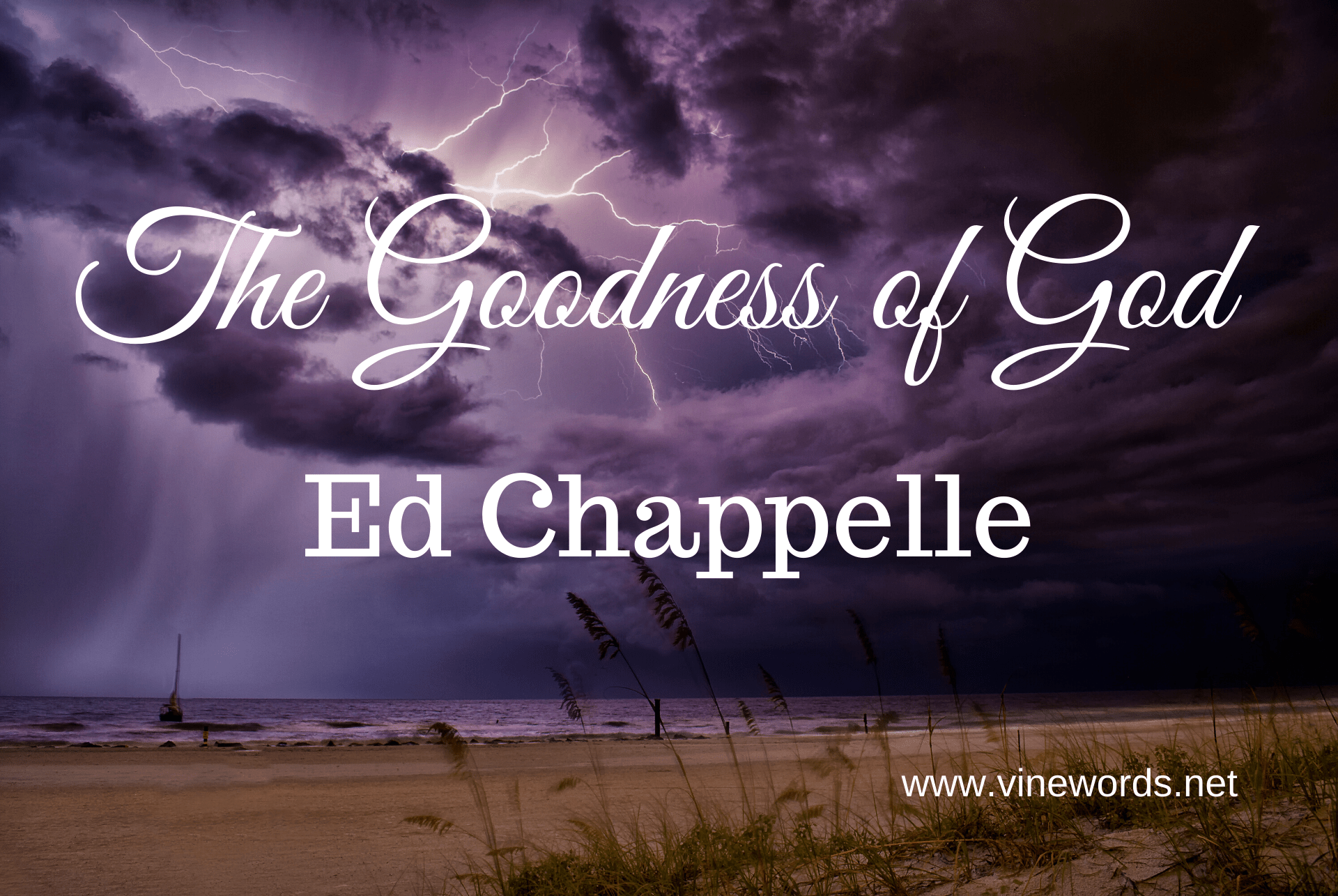 Ed Chappelle: The Goodness of God