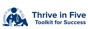 VIN Foundation | Supporting veterinarians to cultivate a healthy animal community | Resources | Thrive in Five Toolkit | New Veterinary Student Graduate Toolkit