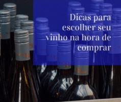 Dicas para escolher seu vinho na hora de comprar