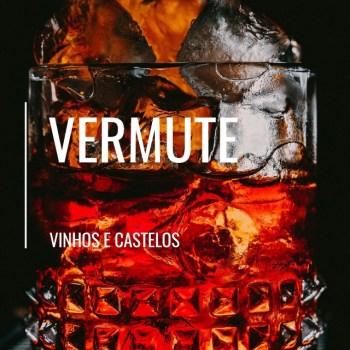 Você sabe o que é Vermute (Vermouth)?