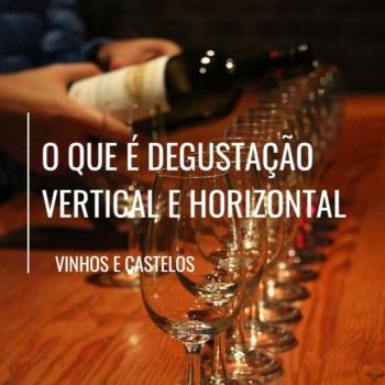 O que é degustação vertical e horizontal