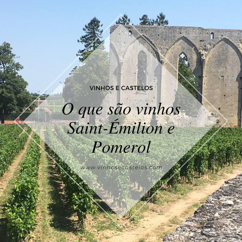 O que são vinhos Saint-Émilion e Pomerol?