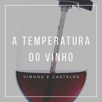 Qual a temperatura ideal para servir o vinho?