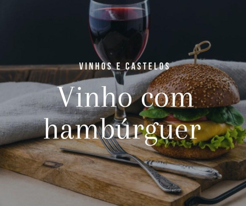 Vinho com hambúrguer