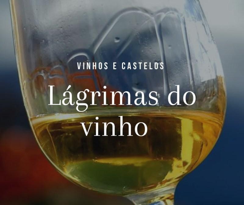 Saiba o que são as lágrimas do vinho