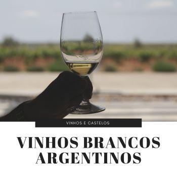 Vinhos brancos da Argentina