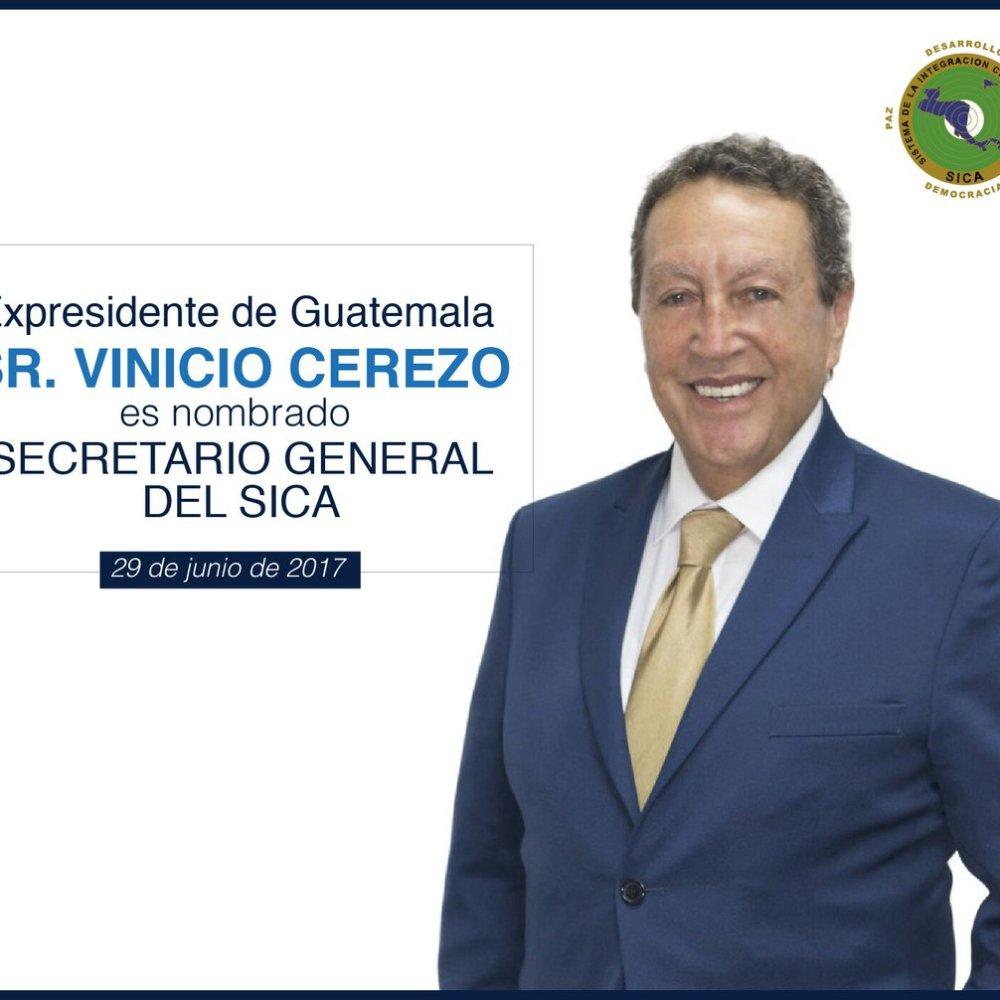 Gobierno confirma que Vinicio Cerezo fue electo Secretario del SICA