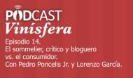 Podcast Vinísfera 14: El sommelier, crítico y bloguero vs. el consumidor.