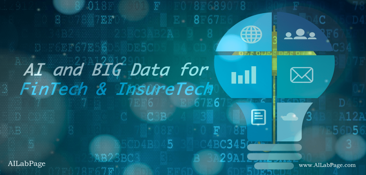 AI and Big Data for FinTech & InsureTech
