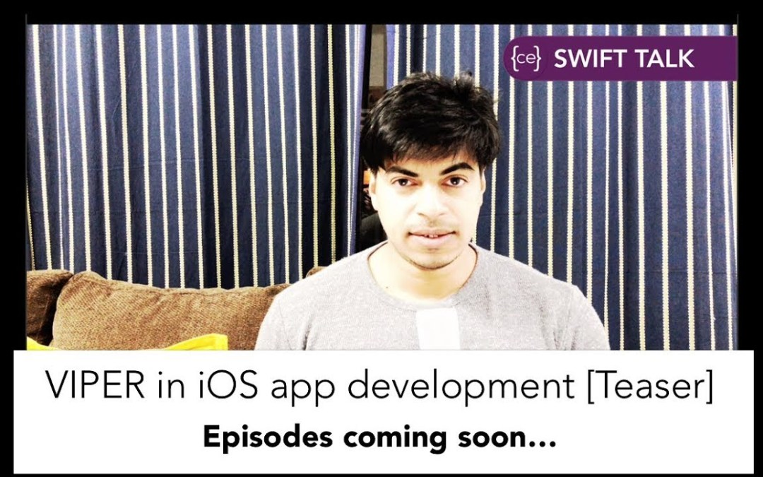 Teaser – Introducing VIPER in iOS app development