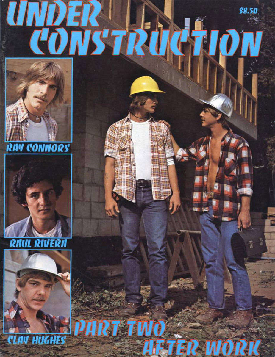 Clay Hughes Raul Rivera Ray Connors Under Construction gay hot vintage dude daddy men porn