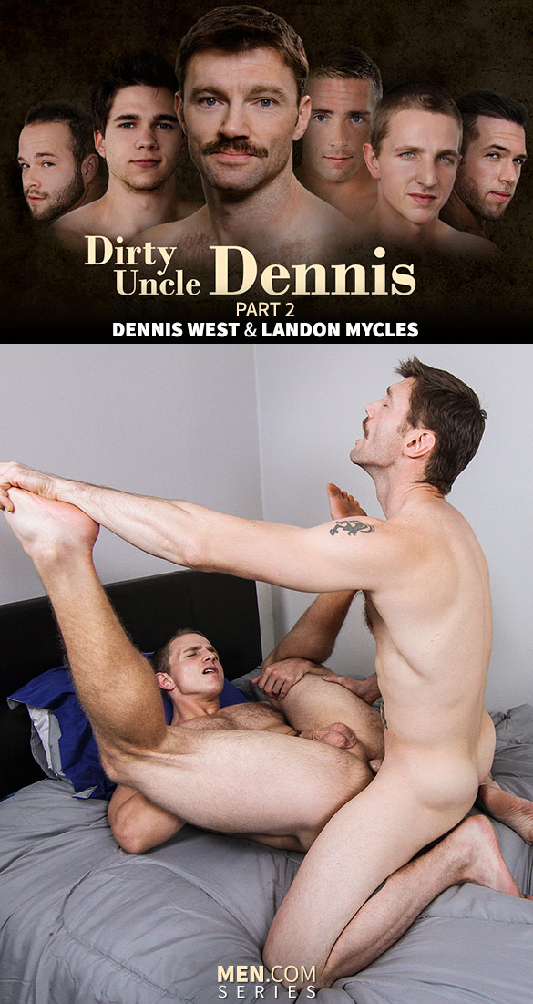 Dennis West fuck Landon Mycles gay hot daddy dude men porn my dirty uncle