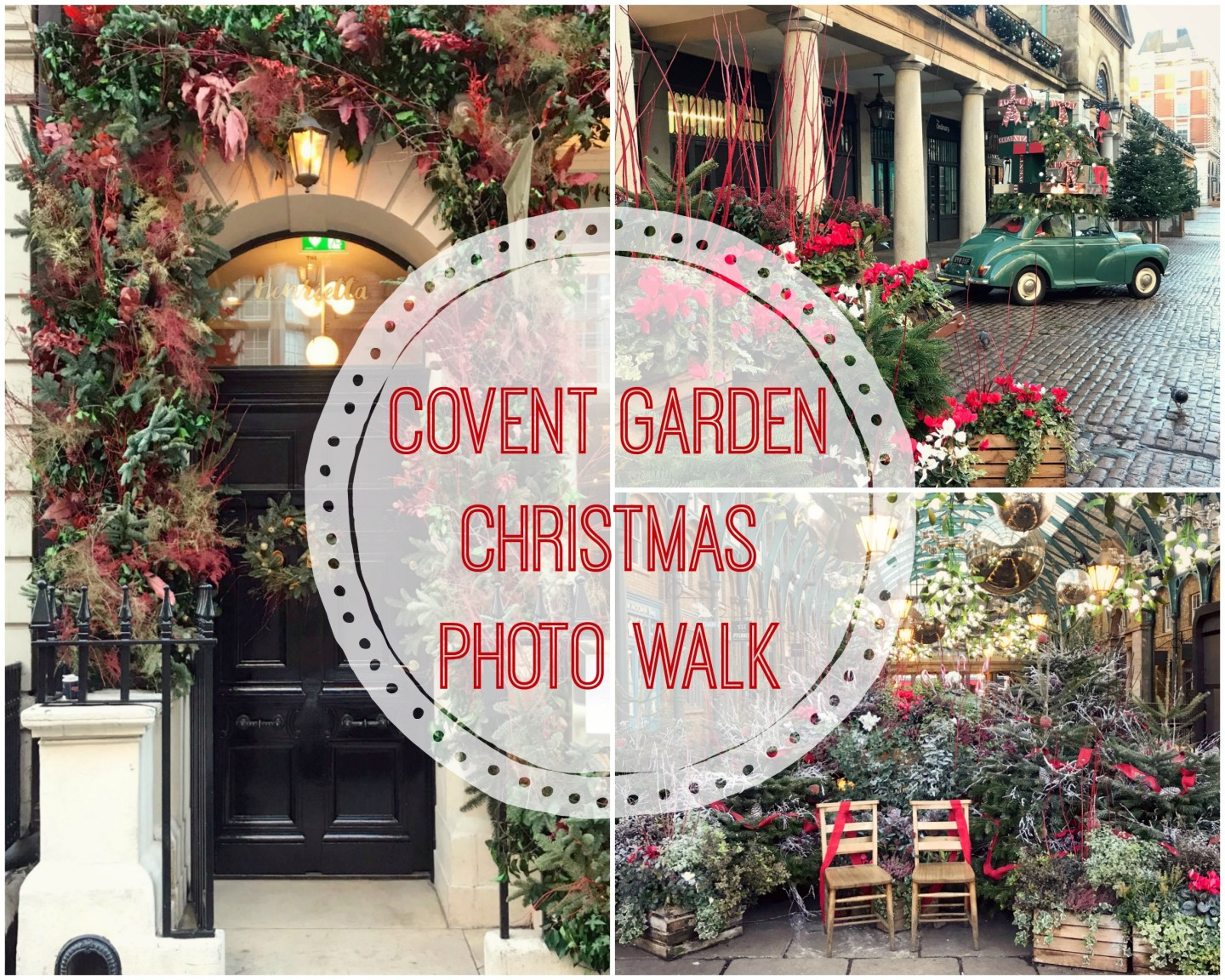 Covent Garden Christmas Photo Walk – Where to Get Those Festive Instagram Snaps!