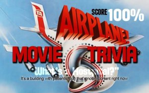 Airplane! Trivia – Test your Airplane! knowledge