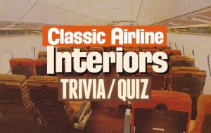 Classic Airline Interiors Trivia — Know Your Interiors?