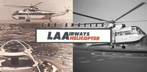 Los Angeles Airways (+VIDEOS)