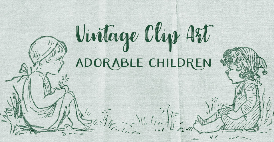 Vintage Clip Art | Adorable Children