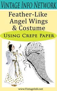 Feather-Like Angel Wings http://vintageinfo.net/downloads/angel-wings-costume-of-crepe-paper/