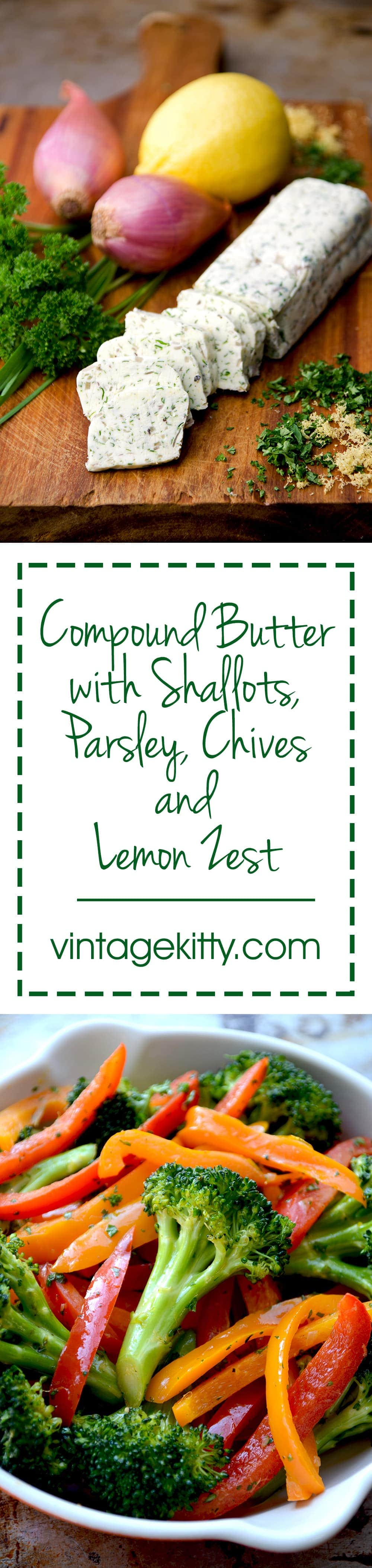 Compound Butter is a flavorful do-ahead trick for fast, delicious meals. This recipe uses shallots, lemon zest and herbs, but you can make your own variations with your favorite ingredients. | vintagekitty.com