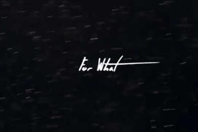 X – For What