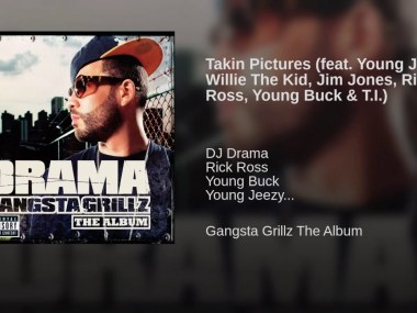 DJ Drama – Takin Pictures (Feat. Young Jeezy, Willie The Kid, Jim Jones, Rick Ross, Young Buck & T.I.)