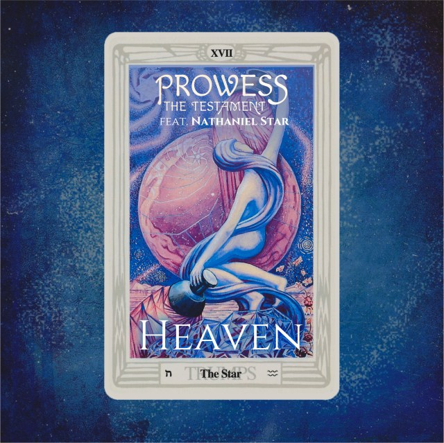 New Music: Prowess the Testament – Heaven' Featuring Nathaniel Star | @mynameisprowess